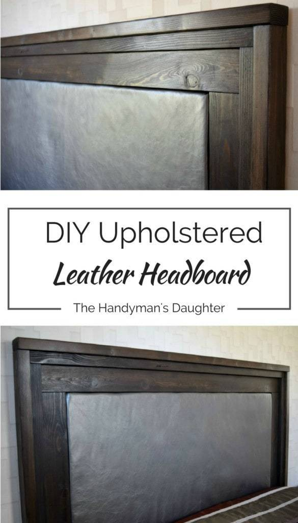 Make your own gorgeous upholstered leather headboard for a fraction of the price at the store! Full tutorial at www.thehandymansdaughter.com