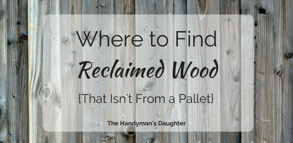 Where to Find Reclaimed Wood {That Isn't From a Pallet}