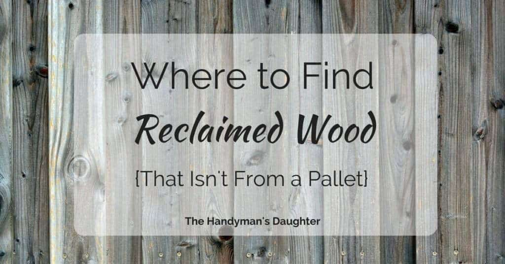 Where to get reclaimed wood the handyman 39 s daughter for Buy reclaimed wood online