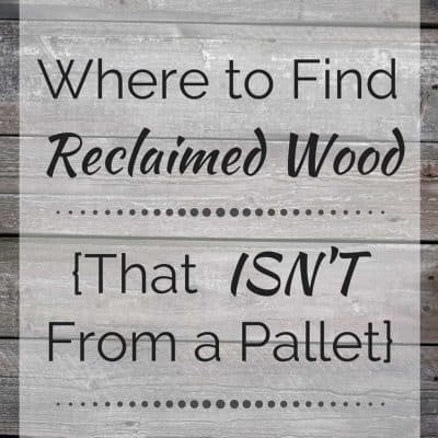 Don't know where to find reclaimed wood? I've got the best sources here!