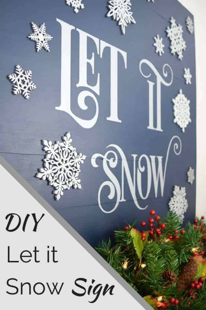 Make this Let it Snow sign to adorn your mantel and enjoy snuggling up by the fireplace sipping hot cocoa all winter long!