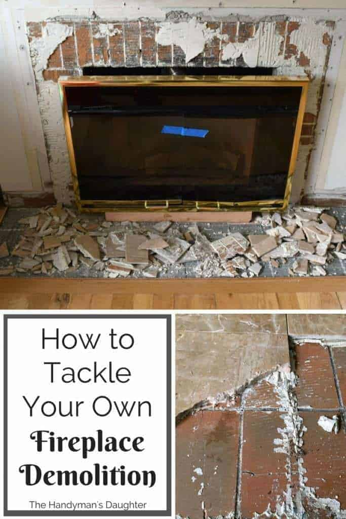 How to tackle your own fireplace demolition and get it ready for a makeover! - The Handyman's Daughter
