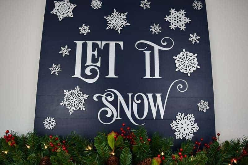 Adorn your mantel with this beautiful Let it Snow sign!