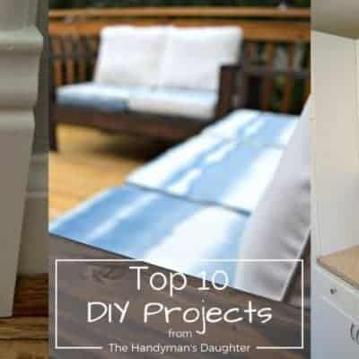 Here are the top 10 DIY projects featured on The Handyman's Daughter for 2016!