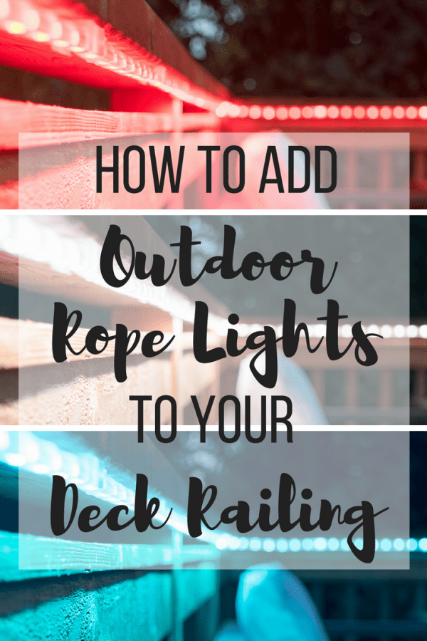 How to add outdoor rope lights to a deck railing the handymans how to add outdoor rope lights to your deck railing aloadofball Gallery