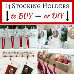 Get ready for Santa with these stocking holders! Whether you buy or DIY, I've found the best ones out there!