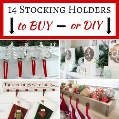 14 Stocking Holders to Buy or DIY
