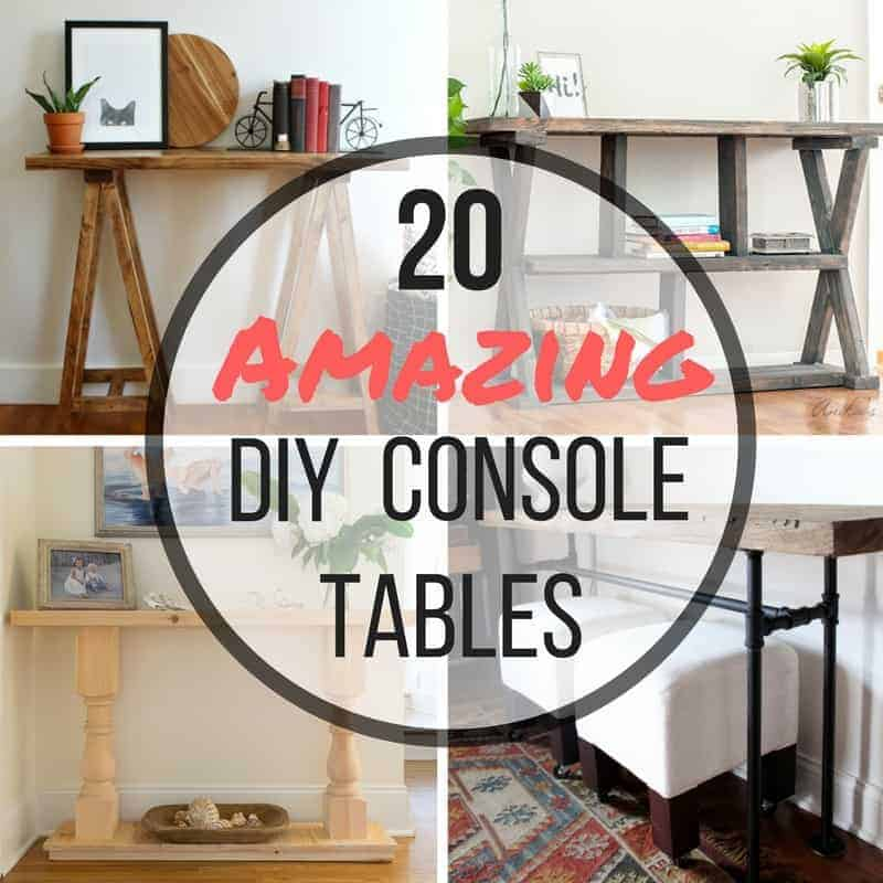 I've found twenty amazing console tables that you can build yourself!
