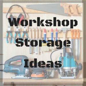 Get your tools organized with these workshop storage ideas!