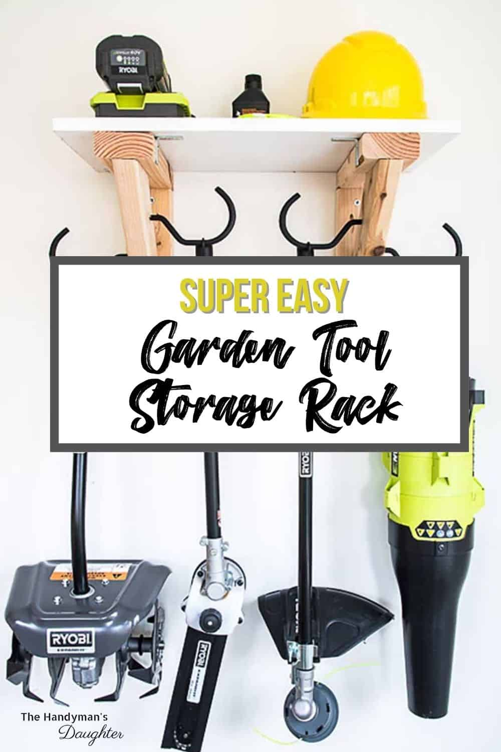 image of completed garden tool storage rack with tools and text Super Easy Garden Tool Storage Rack