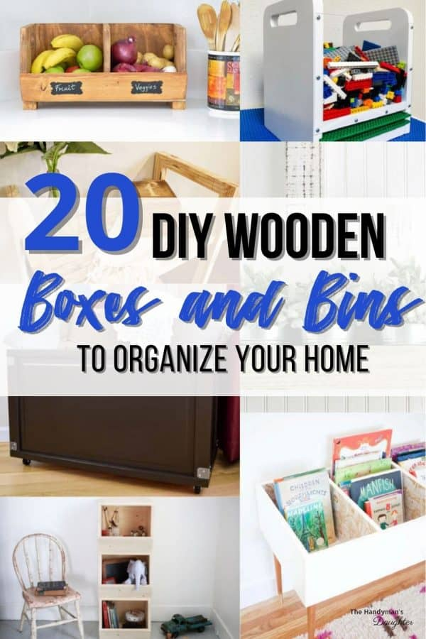 collage of diy wood boxes with text 20 DIY Wooden Boxes and Bins to Organize Your Home