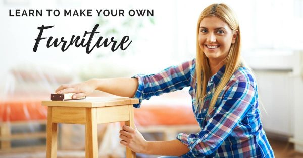 "woman sanding furniture with text overlay ""learn to make your own furniture"" for beginning woodworking"