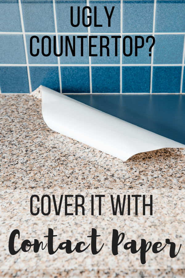 "contact paper kitchen counter with text overlay reading ""Ugly Countertop? Cover it with Contact Paper!"""