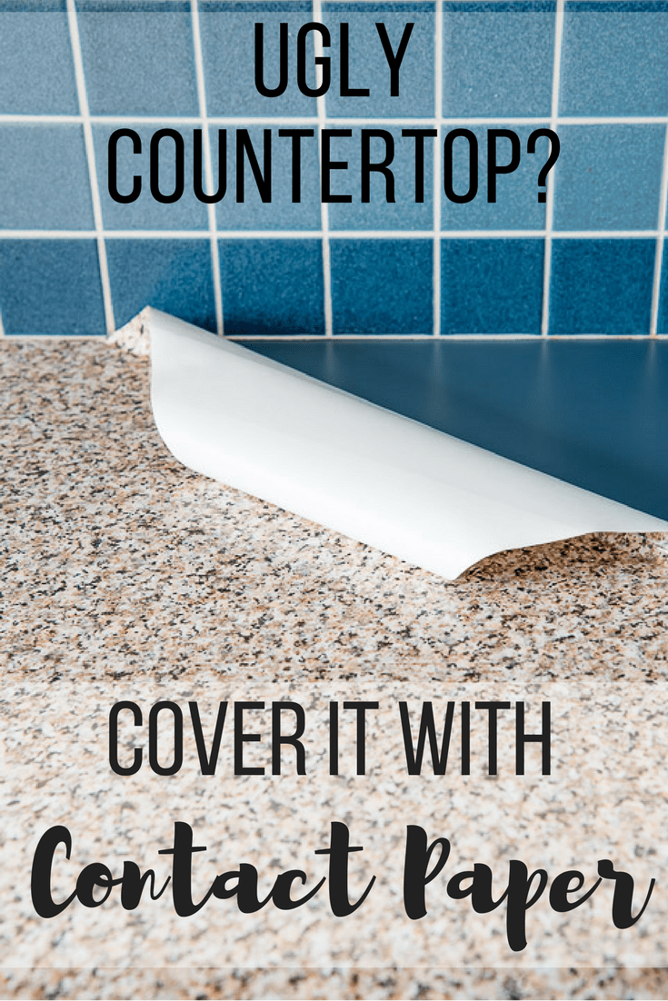 """contact paper kitchen counter with text overlay reading """"Ugly Countertop? Cover it with Contact Paper!"""""""