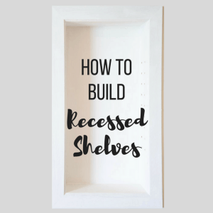 How to Build Recessed Bathroom Shelves