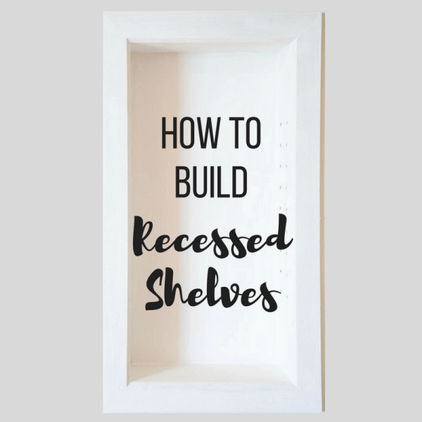 "Recessed Bathroom Shelves with text overlay reading ""How to Build Recessed Shelves"""