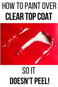 How to Paint Over Clear Top Coat so it Doesn't Peel