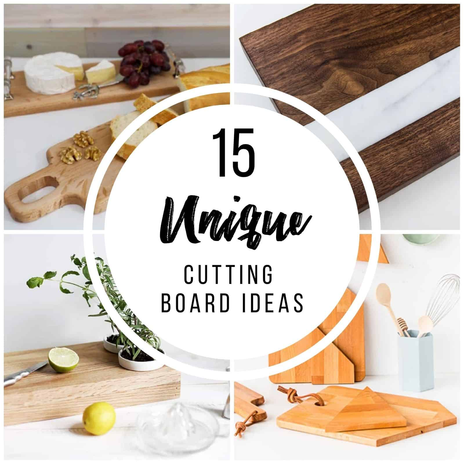 collage of cutting boards with text overlay reading 15 Unique Cutting Board Ideas