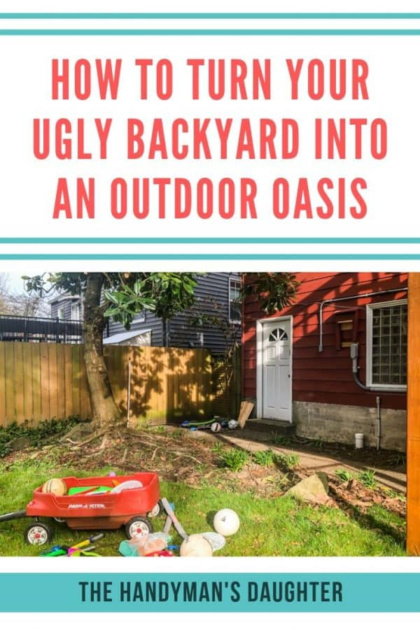 How to Turn your Ugly Backyard into an Outdoor Oasis