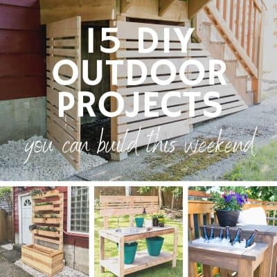 15 DIY outdoor projects you can build this weekend