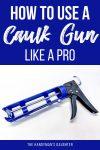 how to use a caulk gun like a pro