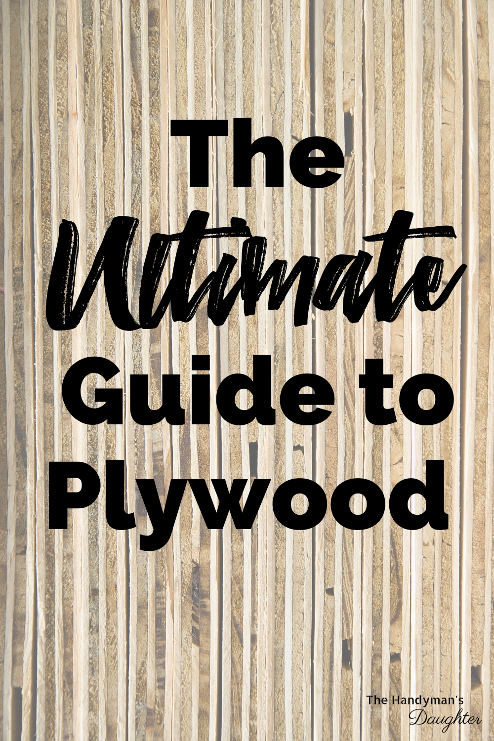 the ultimate guide to plywood by The Handyman's Daughter