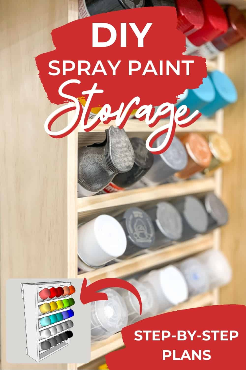 DIY spray paint storage with step by step plans