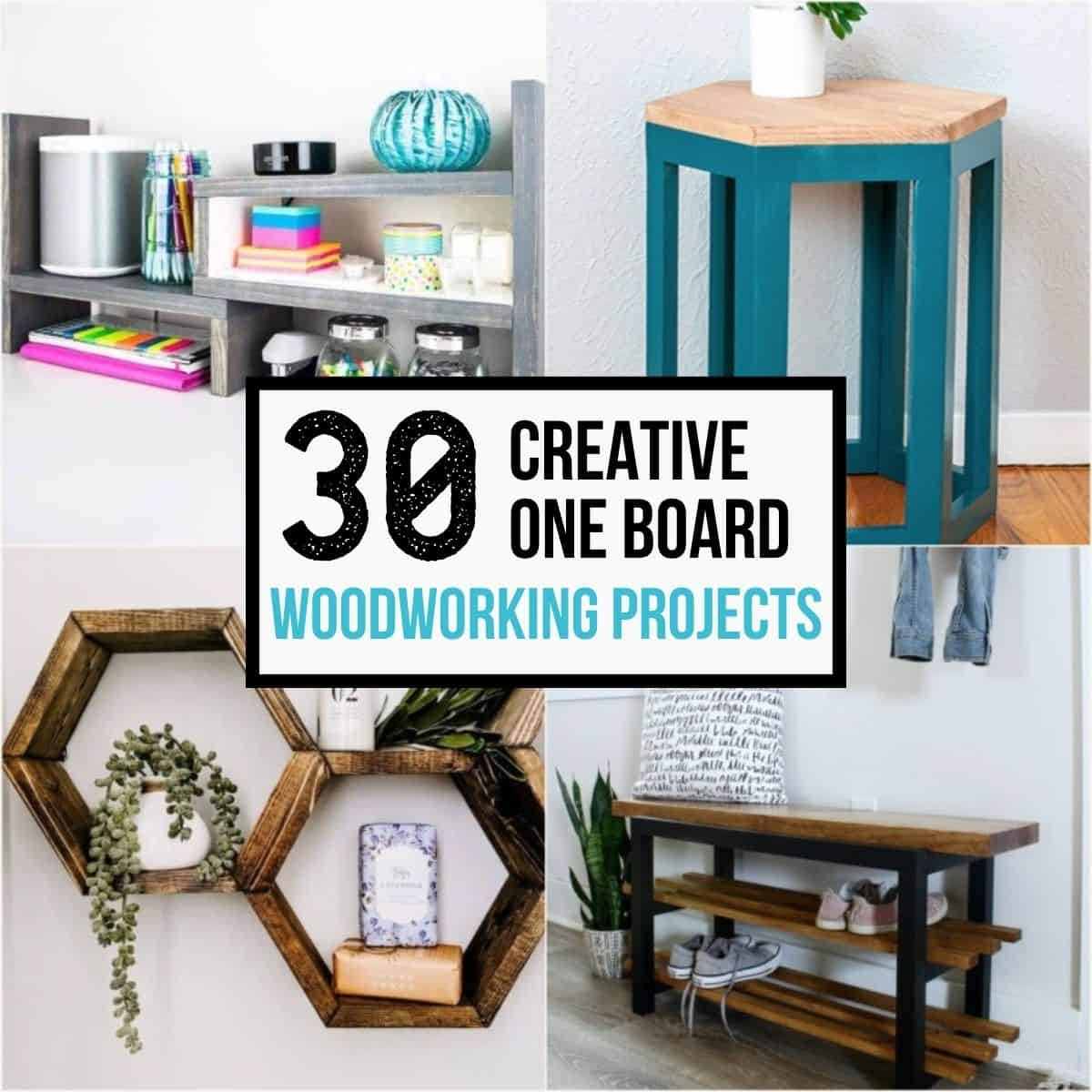 30 creative one board woodworking projects