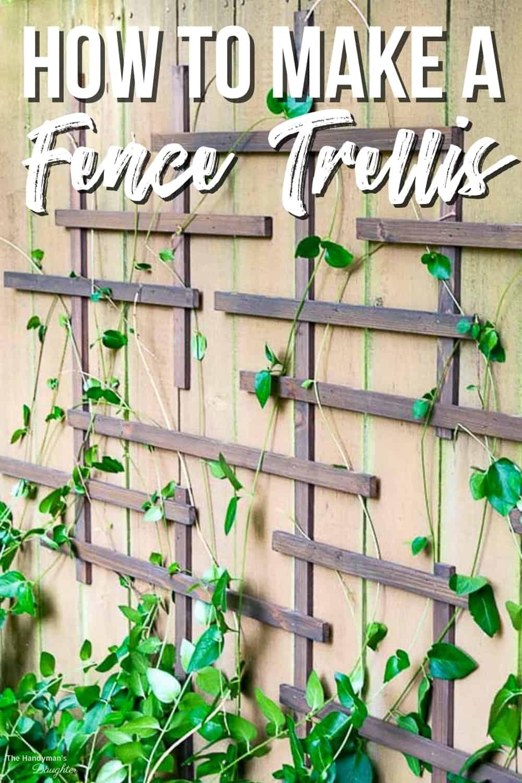 How to Make a Fence Trellis