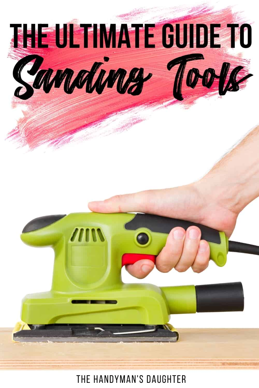 Sanding tools and how to use them