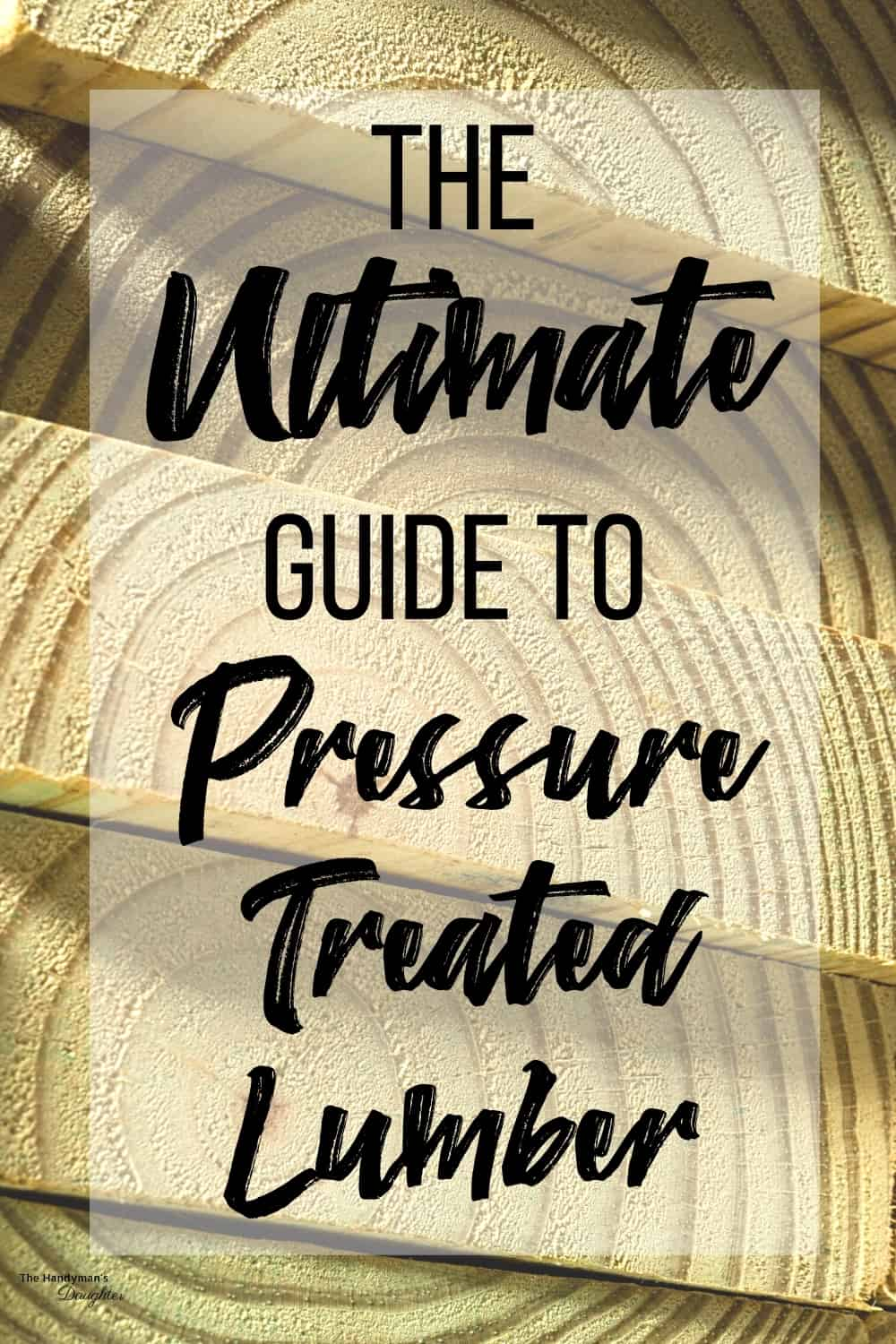 guide to pressure treated lumber