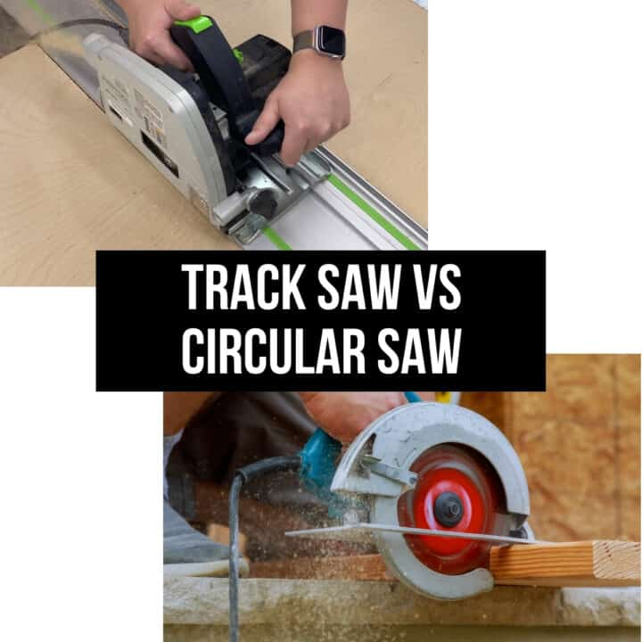 track saw vs circular saw with images of both saws in use